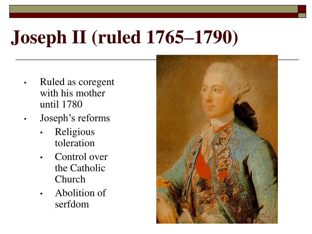 Joseph II (ruled 1765–1790)