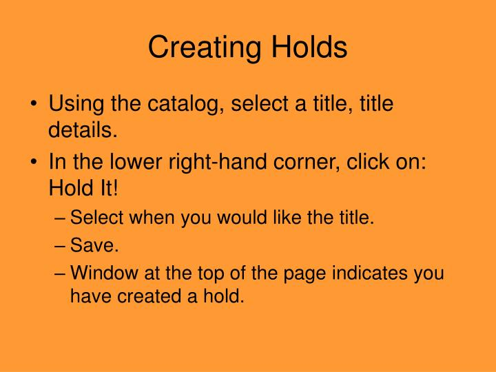 Creating Holds
