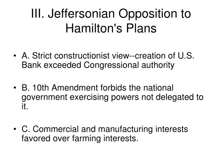 III. Jeffersonian Opposition to Hamilton's Plans