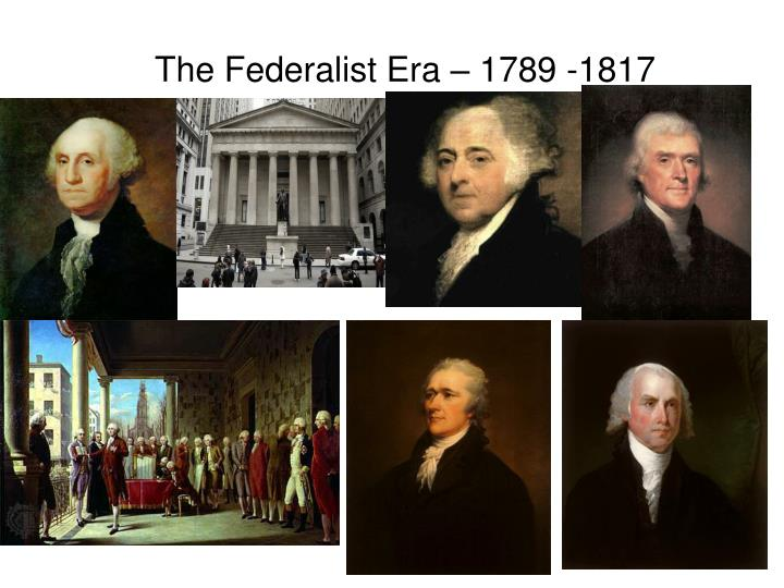 The federalist era 1789 1817