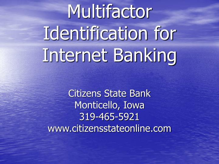 Multifactor Identification for Internet Banking