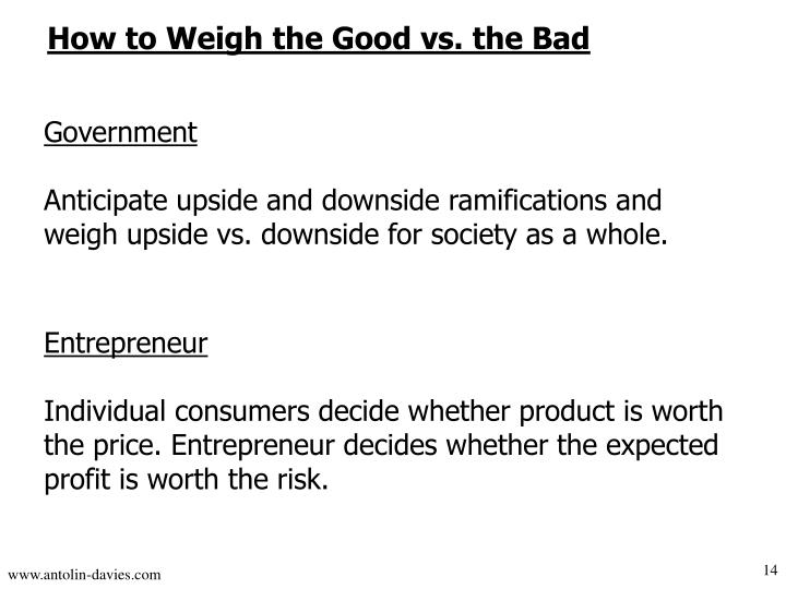 How to Weigh the Good vs. the Bad