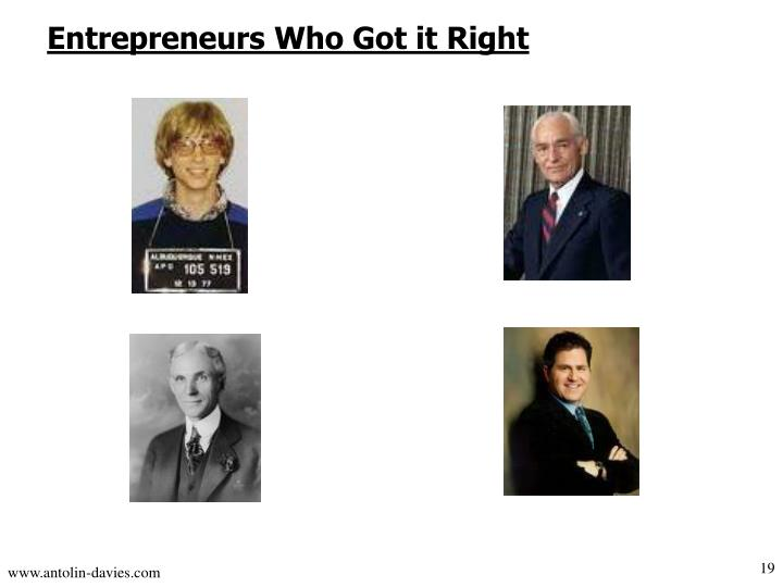 Entrepreneurs Who Got it Right