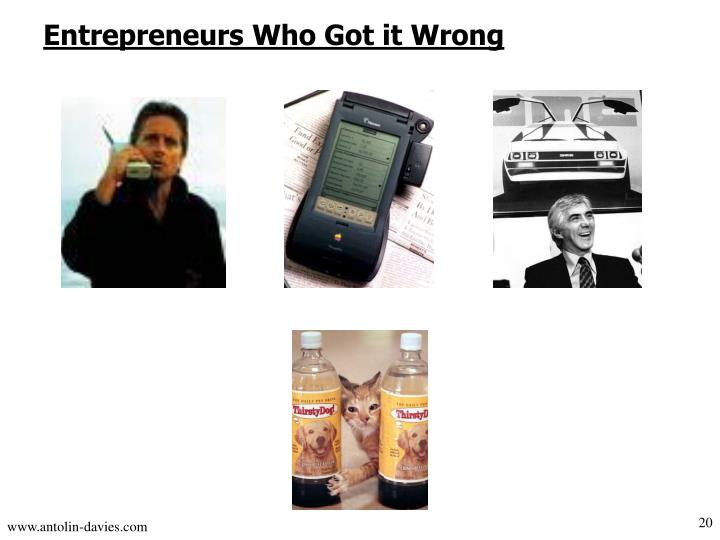 Entrepreneurs Who Got it Wrong