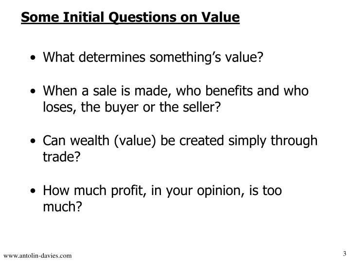 What determines something's value?