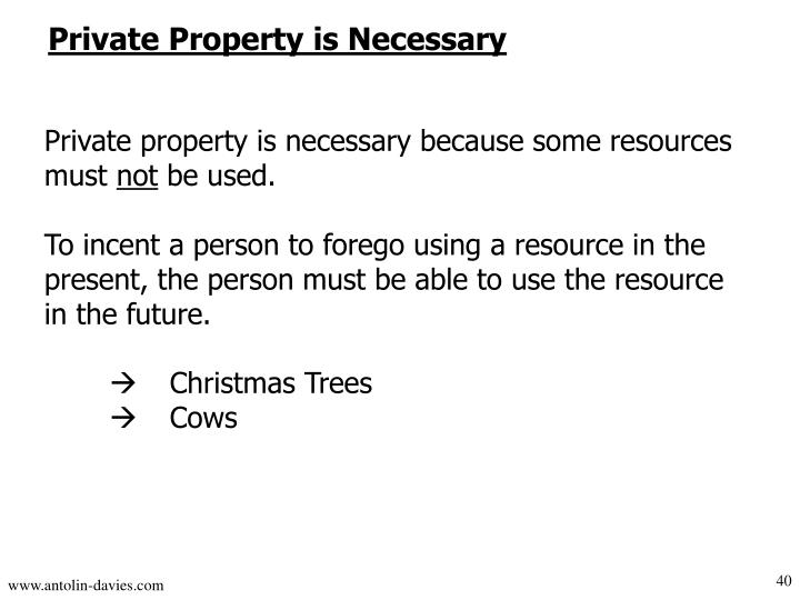 Private Property is Necessary
