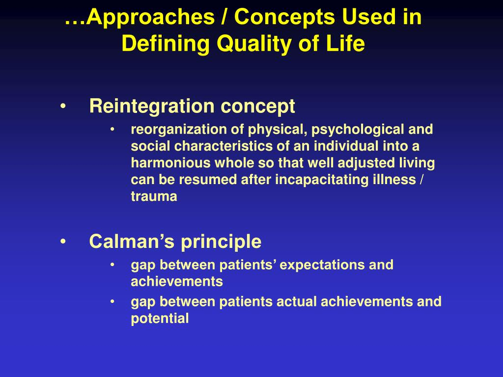…Approaches / Concepts Used in Defining Quality of Life