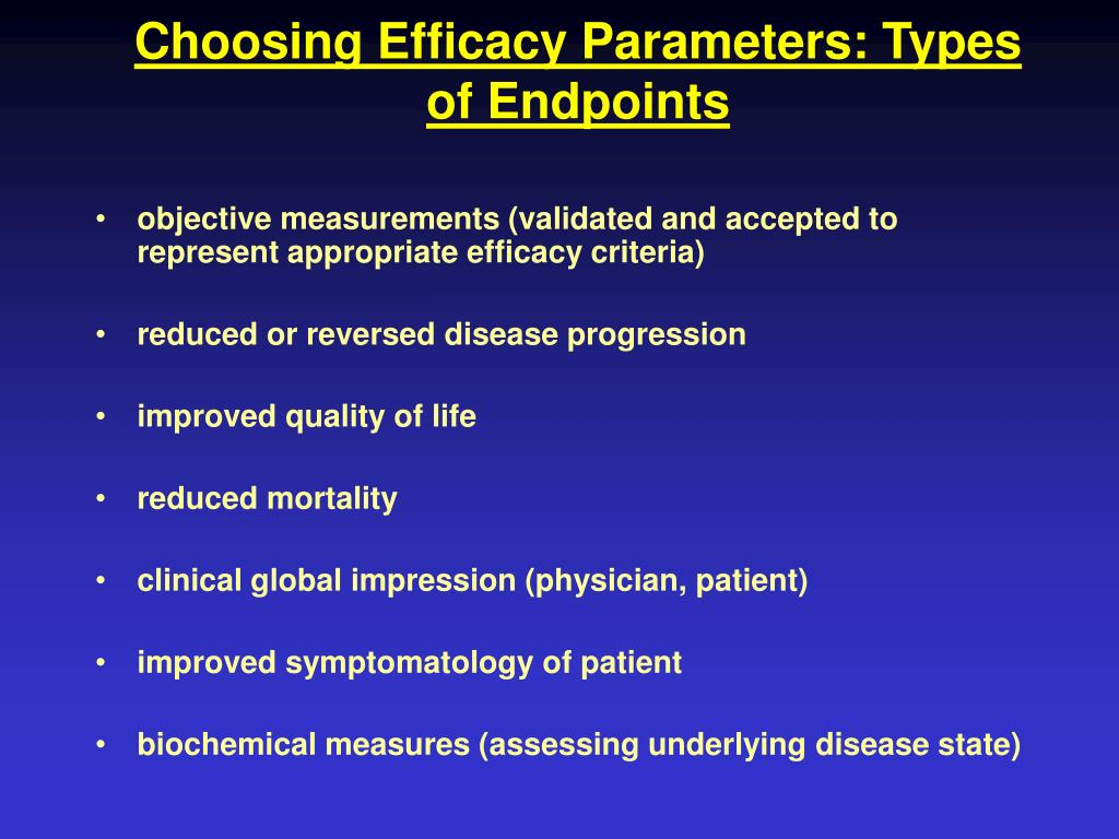 Choosing Efficacy Parameters: Types of Endpoints