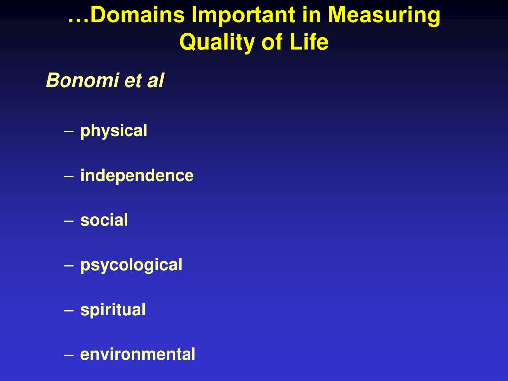 …Domains Important in Measuring Quality of Life
