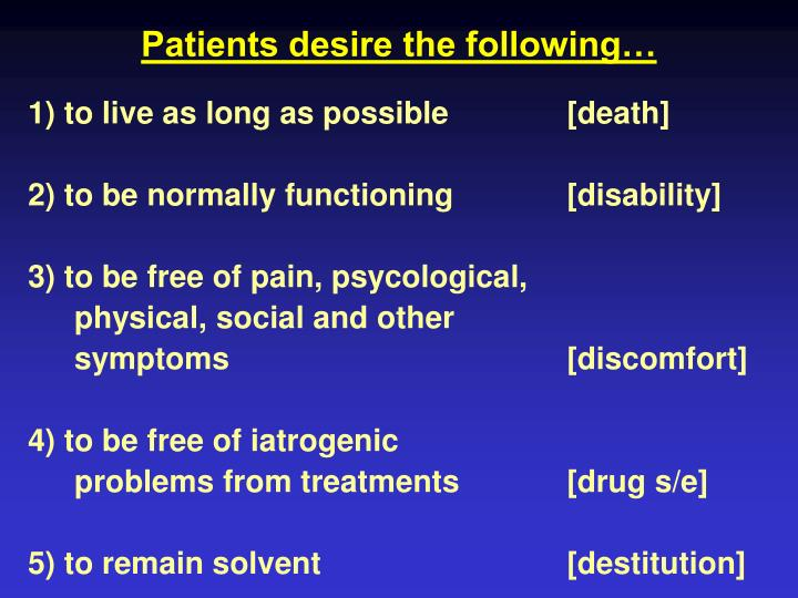 Patients desire the following