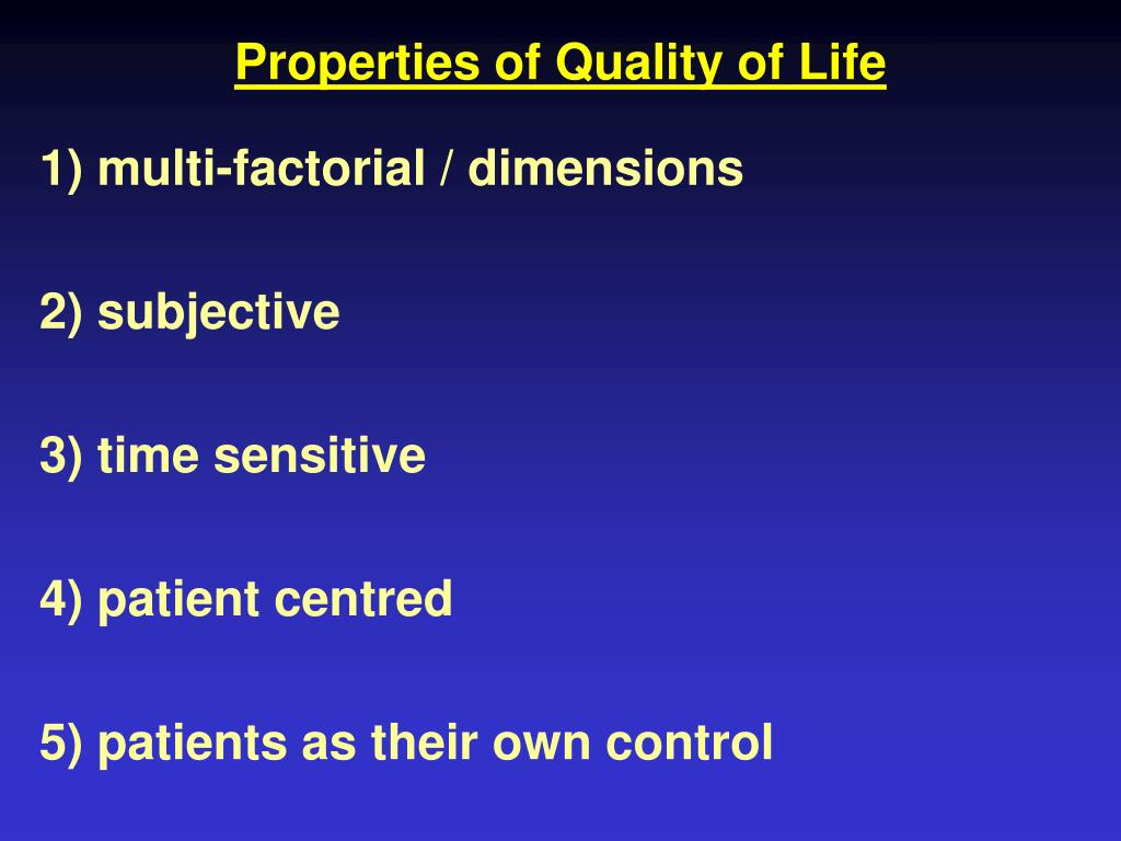 Properties of Quality of Life