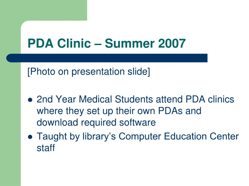 PDA Clinic – Summer 2007