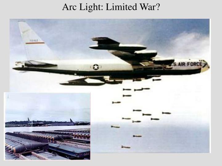 Arc Light: Limited War?