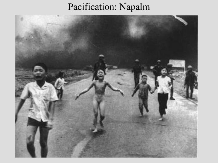 Pacification: Napalm