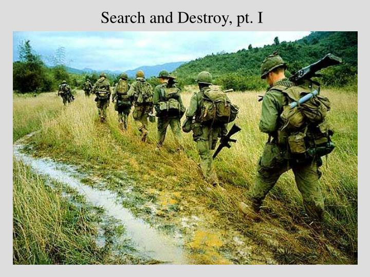 Search and Destroy, pt. I