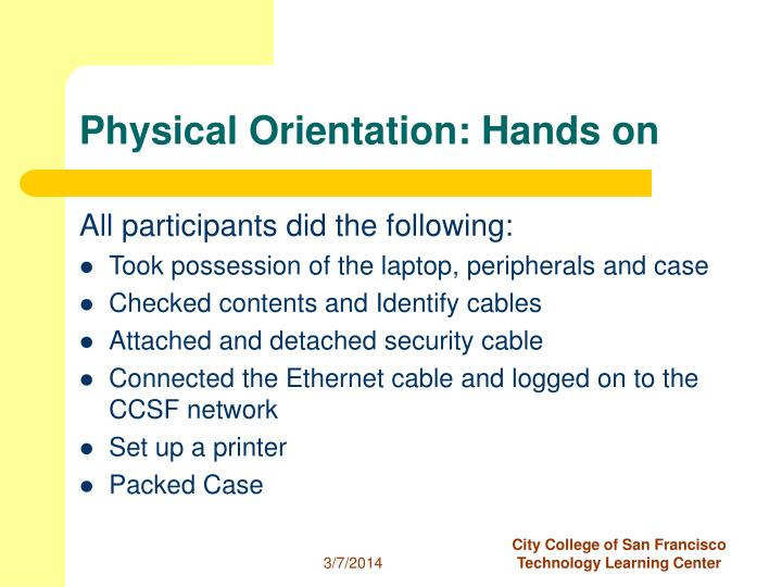 Physical orientation hands on