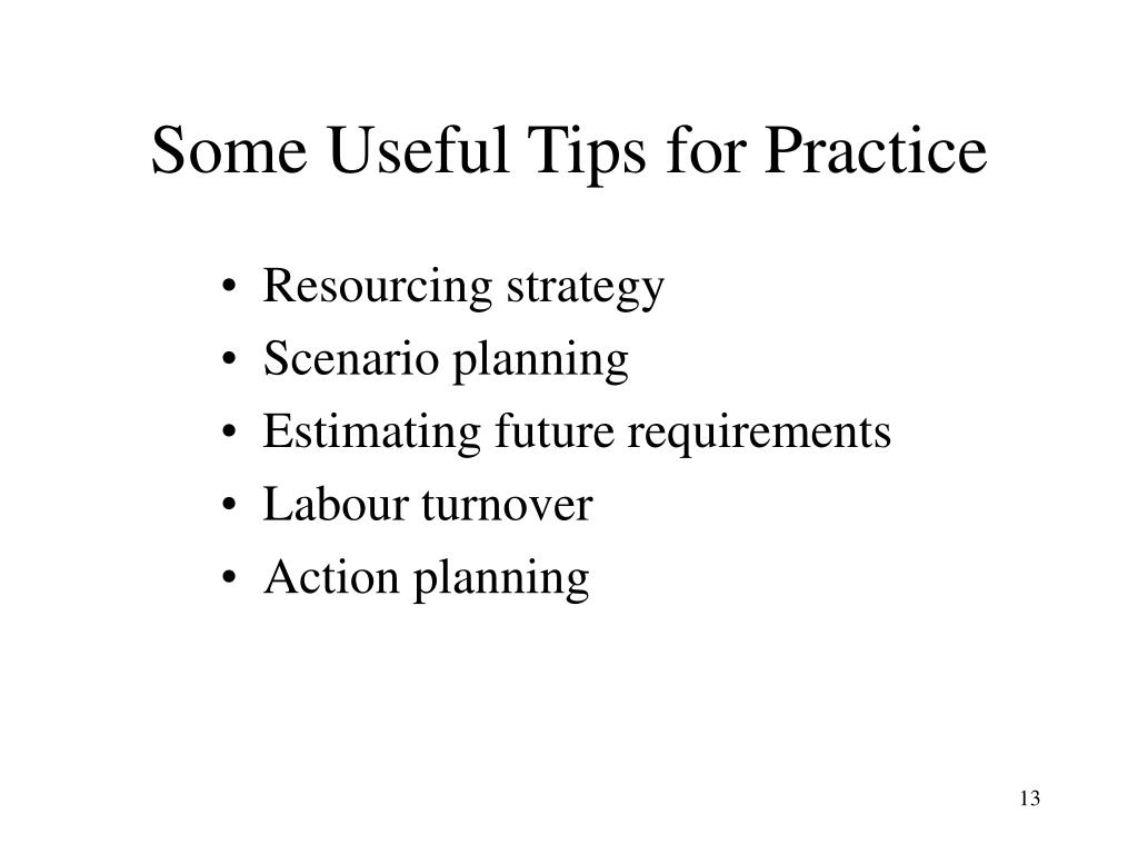 Some Useful Tips for Practice