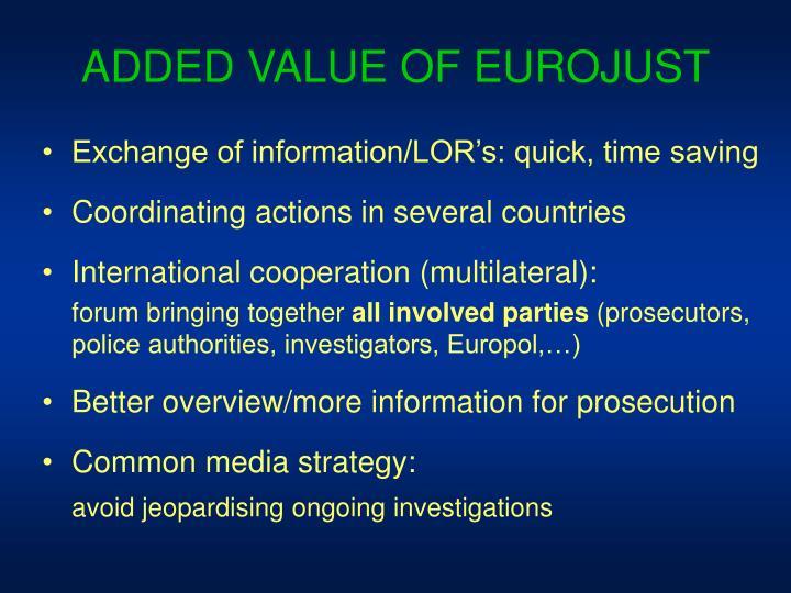 ADDED VALUE OF EUROJUST