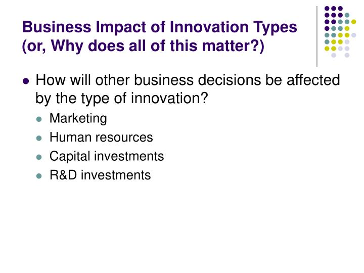 Business Impact of Innovation Types (or, Why does all of this matter?)