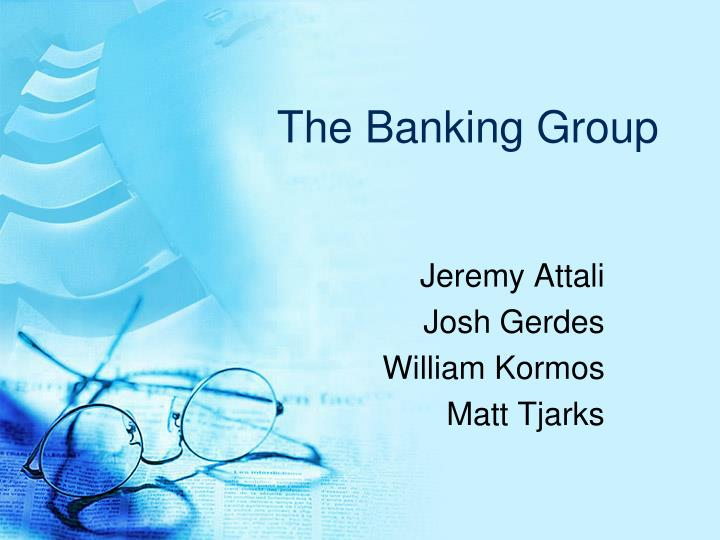 The banking group