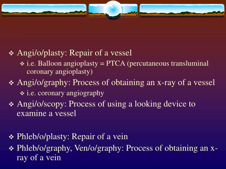 Angi/o/plasty: Repair of a vessel