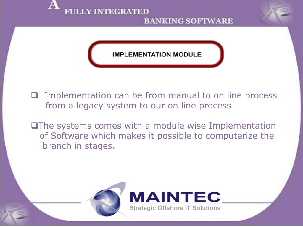 Implementation can be from manual to on line process