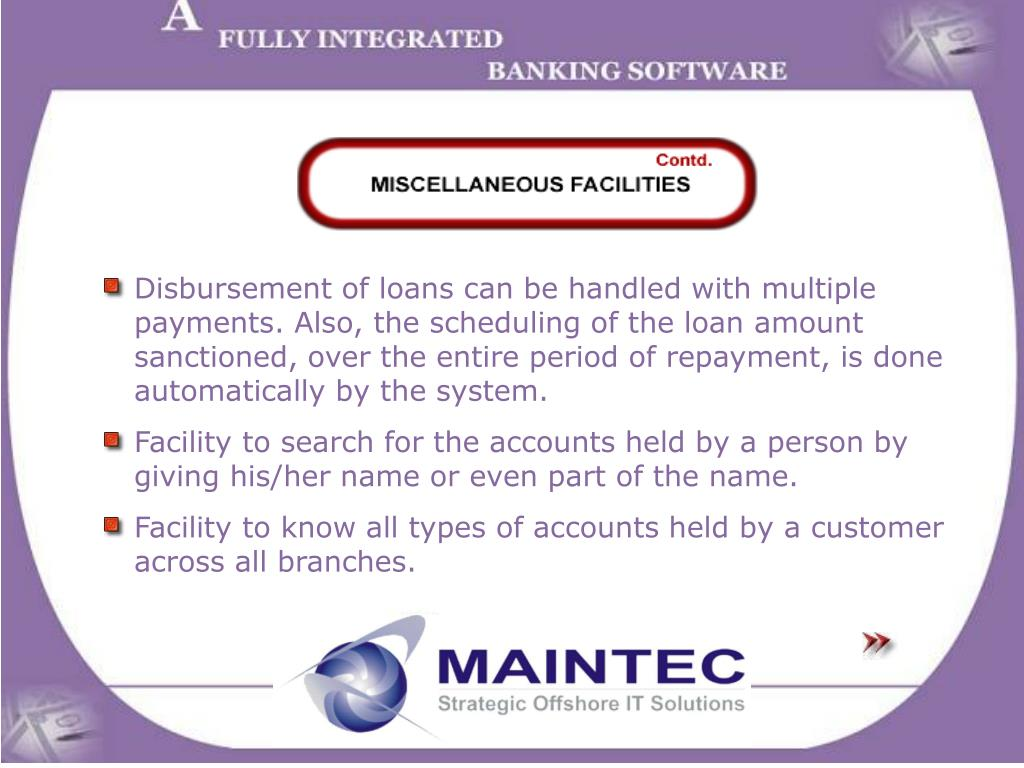 Disbursement of loans can be handled with multiple