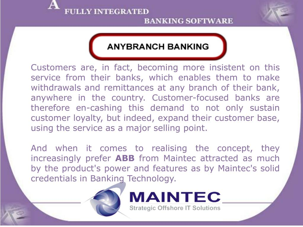 Customers are, in fact, becoming more insistent on this service from their banks, which enables them to make withdrawals and remittances at any branch of their bank, anywhere in the country. Customer-focused banks are therefore en-cashing this demand to not only sustain customer loyalty, but indeed, expand their customer base, using the service as a major selling point.