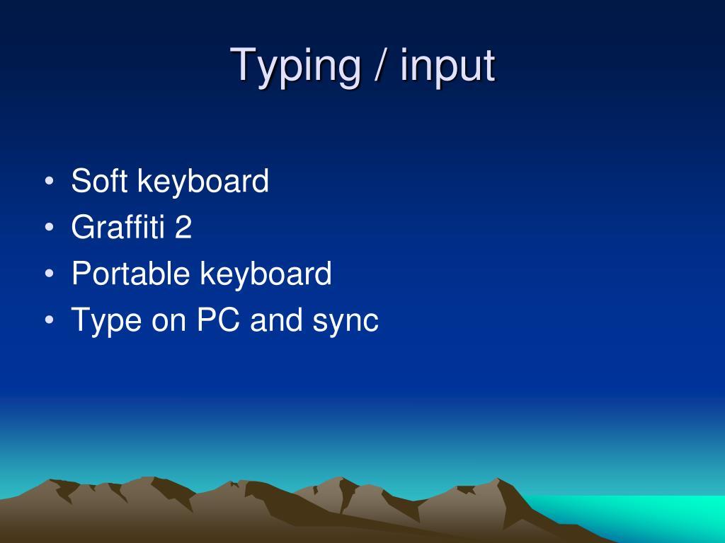 Typing / input