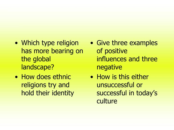 Which type religion has more bearing on the global landscape?