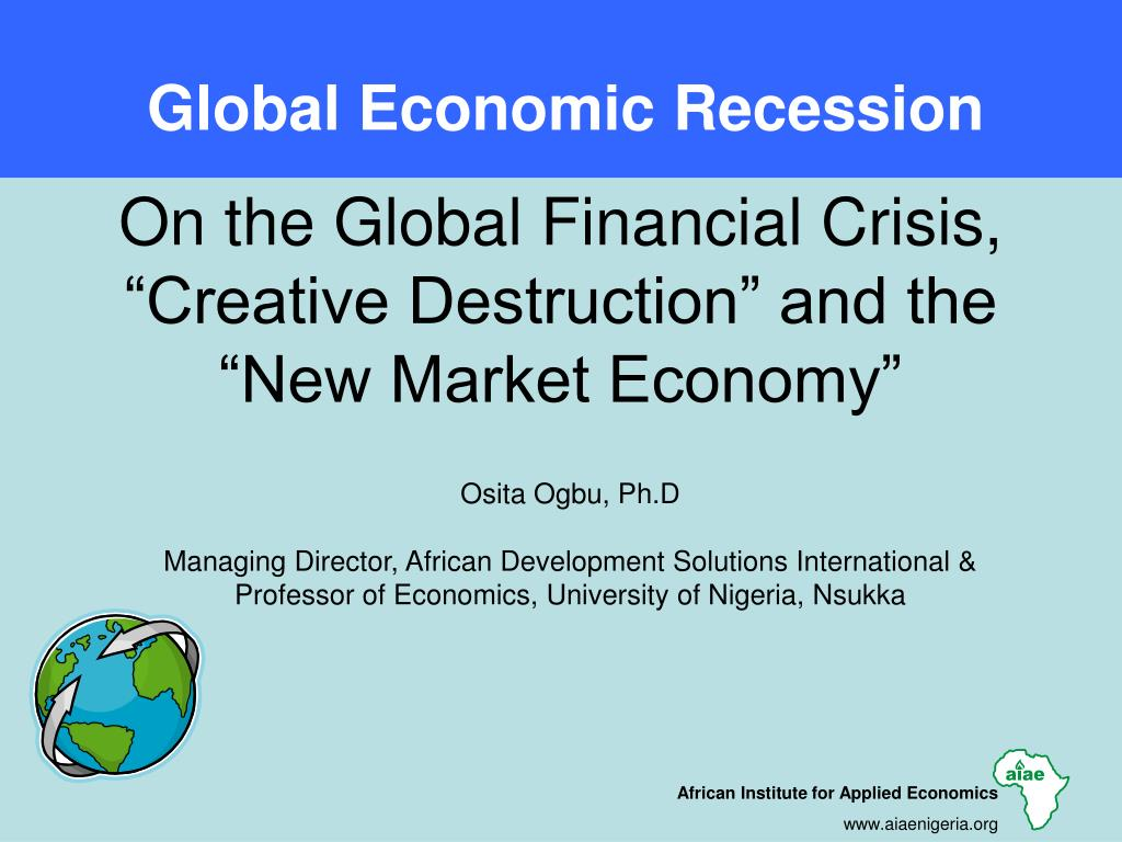 "On the Global Financial Crisis, ""Creative Destruction"" and the ""New Market Economy"""