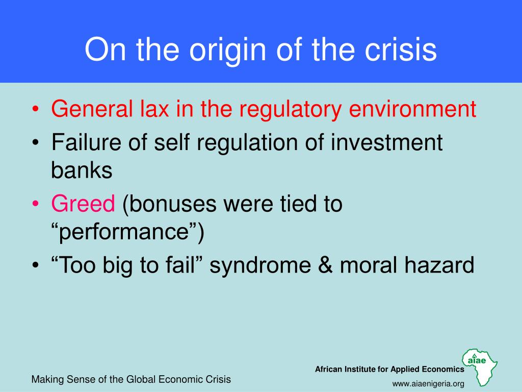 On the origin of the crisis
