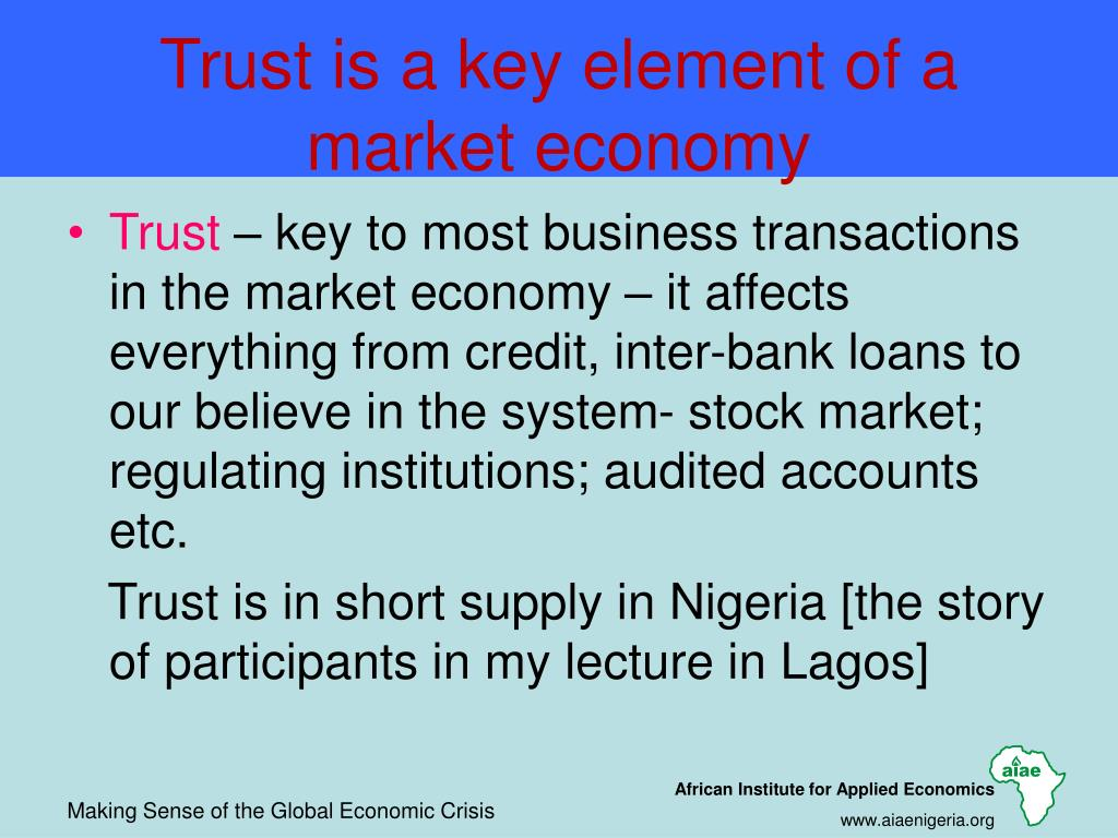 Trust is a key element of a market economy