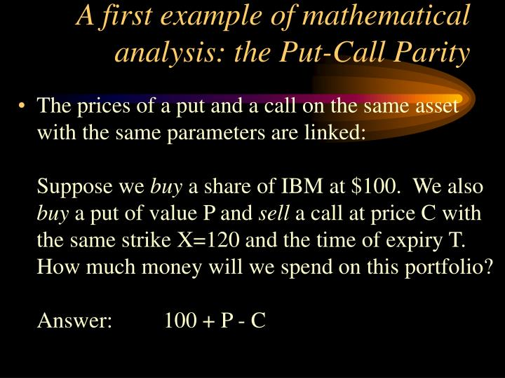 A first example of mathematical analysis: the Put-Call Parity