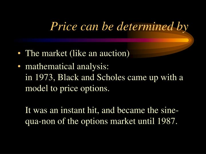 Price can be determined by
