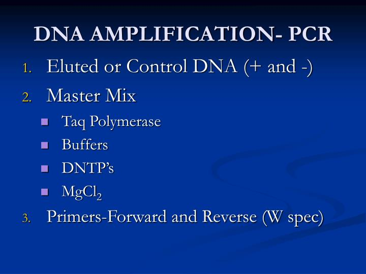 DNA AMPLIFICATION- PCR