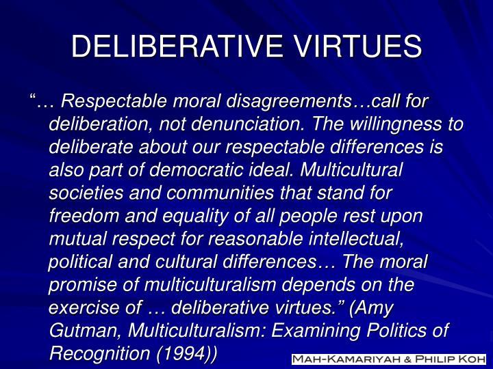 DELIBERATIVE VIRTUES