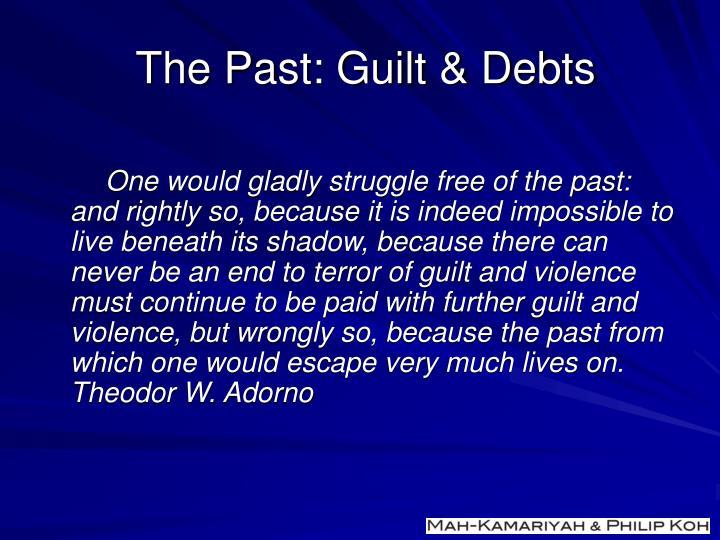 The Past: Guilt & Debts