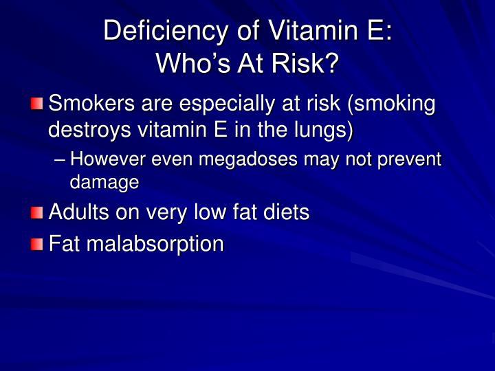 Deficiency of Vitamin E: