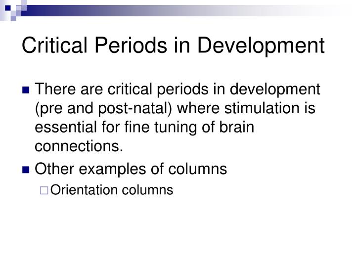 Critical Periods in Development