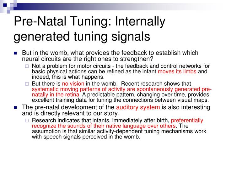 Pre-Natal Tuning: Internally generated tuning signals