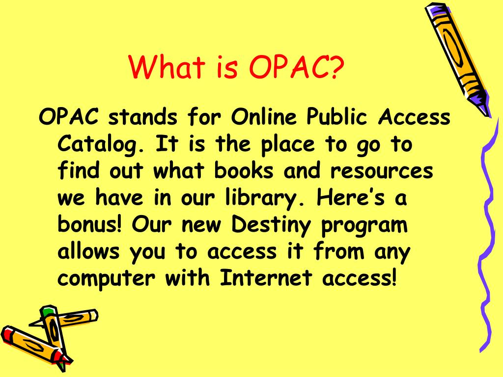 What is OPAC?