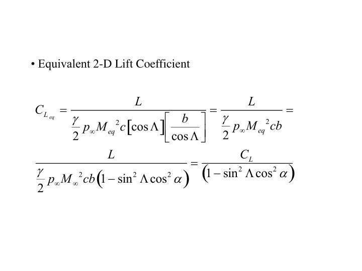 • Equivalent 2-D Lift Coefficient