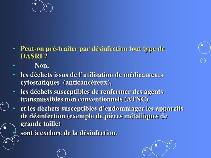 Peut-on pré-traiter par désinfection tout type de DASRI ?
