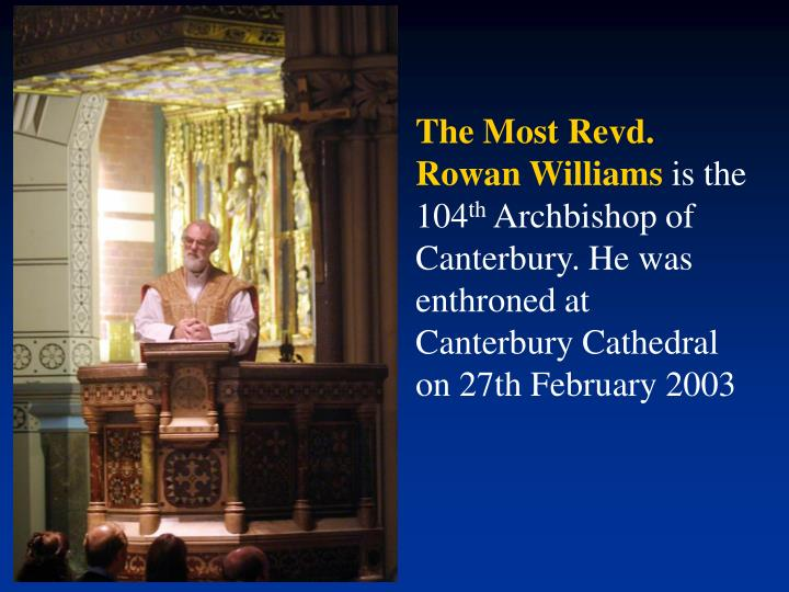 The Most Revd. Rowan Williams