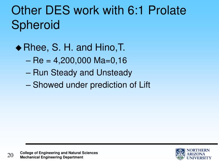 Other DES work with 6:1 Prolate Spheroid