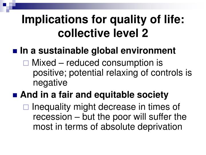 Implications for quality of life: collective level 2