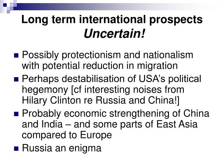 Long term international prospects