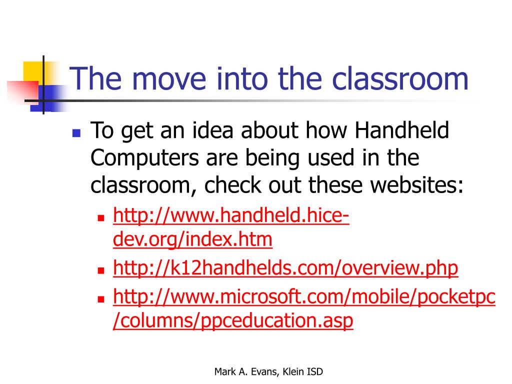 The move into the classroom