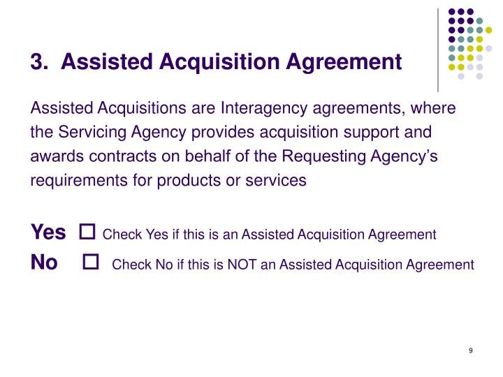 3.  Assisted Acquisition Agreement